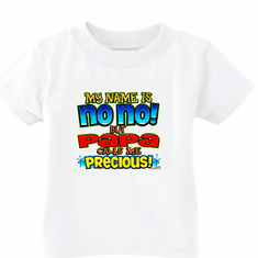 Infant baby toddler kids t-shirt My name is no no but Papa calls me PRECIOUS