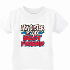 Infant Baby toddler kids t-shirt My sister is my best friend