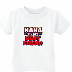 Infant Baby toddler kids t-shirt Nana is my best friend
