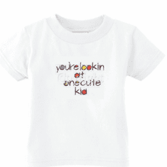 Infant baby toddler kids t-shirt You're lookin at one cute kid