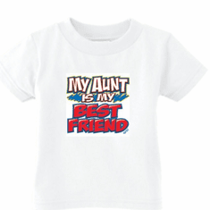Infant baby toddler kids tshirt My Aunt is my best friend
