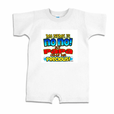 Infant baby toddler Romper body suit one piece My name is no no but Papa calls me PRECIOUS