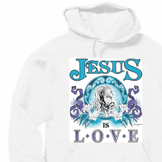 Jesus is Love. Christian pullover hoodie sweatshirt