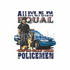 Law enforcement Police officer Sheriff  All men are Not created equal Only the finest shirt