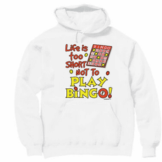 Life is too short not to play BINGO Pullover Hoodie Hooded Sweatshirt