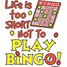 Life is too short not to play BINGO t-shirt.