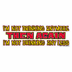 novelty funny shirt Not drinking any more then again not any less beer party