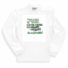 novelty long sleeve t-shirt or sweatshirt have very responsible every time something goes wrong