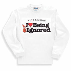 Novelty long sleeve T-shirt or sweatshirt I'm a cat lover I love being ignored kitten