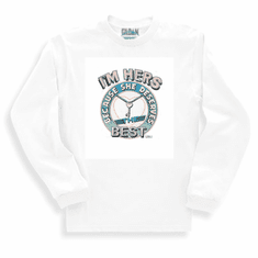 novelty long sleeve T-shirt or sweatshirt I'm HERS because she deserves the best