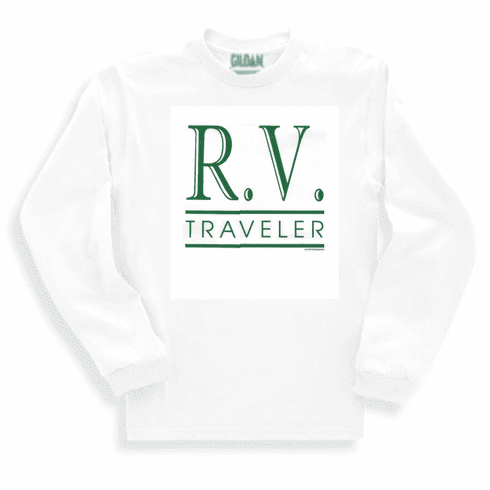 novelty long sleeve t-shirt or sweatshirt RV R.V. traveler camper camping