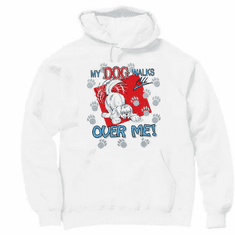 Novelty pet pullover hooded hoodie sweatshirt My Dog walks all over me puppy