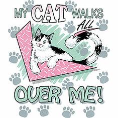 Novelty pet shirt My Cat walks all over me kitten