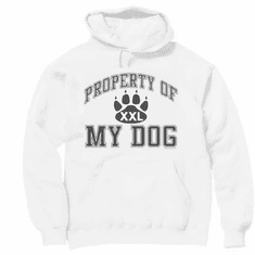 novelty pullover hooded hoodie sweatshirt property of my dog dogs puppy puppies pet