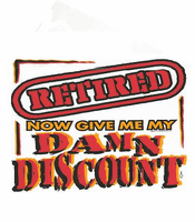 novelty retirement shirt I'm RETIRED now give me my damn discount