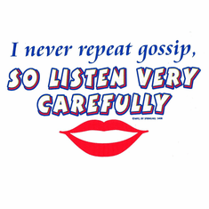 Novelty shirt funny I never repeat gossip so listen carefully