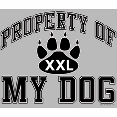 novelty shirt property of my dog dogs puppy puppies pet