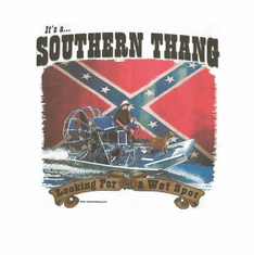 Novelty shirt SOUTHERN THING wet spot boat confederate flag dixie