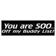 novelty shirt You are SOO so off my buddy list funny