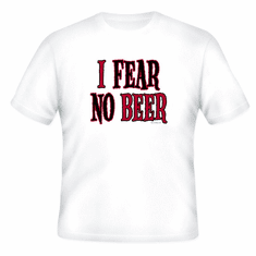 Novelty T-shirt:  I fear no beer funny drinking party shirt