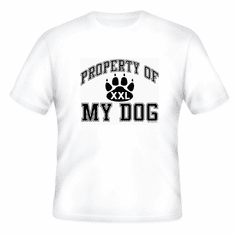 novelty t-shirt property of my dog dogs puppy puppies pet