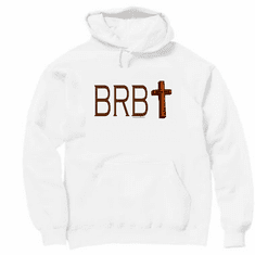 Our Unique Novelty Christian design BRB Be right back John 14:3 pullover hoodie hooded sweatshirt