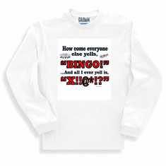 Our Unique Novelty  How come everyone else yells BINGO and all I ever yell is X!!@*!? long sleeve tshirt sweatshirt