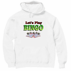 Our Unique Novelty Let's Play Bingo pullover hoodie hooded sweatshirt