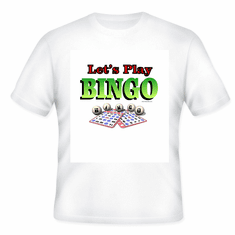 Our Unique Novelty Let's Play Bingo tshirt shirt