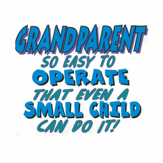 Parent Grandmother Grandfather Grandma Grandpa Grandparent so easy to operate that even a small child can do it tshirt shirt