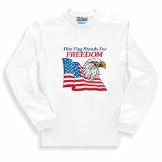 Patriotic American Eagle This Flag stands for FREEDOM long sleeve t-shirt shirt sweatshirt