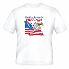 Patriotic American Eagle This Flag stands for FREEDOM t-shirt shirt