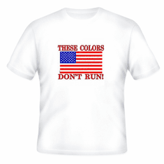 Patriotic American Flag These colors don't run t-shirt shirt