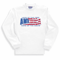 Patriotic American Land of the Free Home of the Brave America long sleeve t-shirt shirt sweatshirt