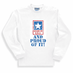 Patriotic American Made in USA and Proud of it long sleeve t-shirt shirt sweatshirt