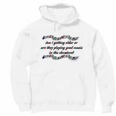 pullover hoodie hooded Sweatshirt: Am I getting older or are they playing good music in the elevators