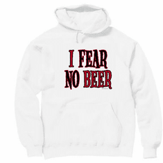 Pullover hoodie hooded Sweatshirt: I fear no beer funny drinking party shirt