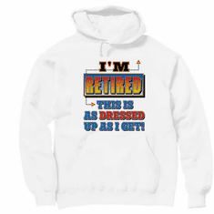 Pullover hoodie hooded Sweatshirt:  I'm retired this is as dressed up as I get.