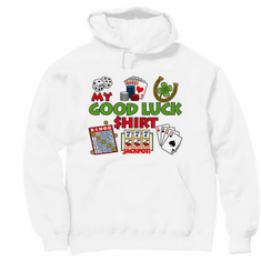 Pullover Hoodie Hooded Sweatshirt: My Good Luck Shirt - Bingo Gambling