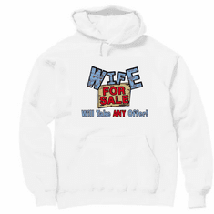 Pullover Hoodie Hooded Sweatshirt: Wife for sale will take ANY offer!