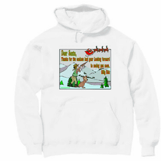 Pullover Hoodie Sweatshirt: Funny Christmas: Dear Santa, thanks for the venison last year, looking forward to seeing you soon, Billy Bob