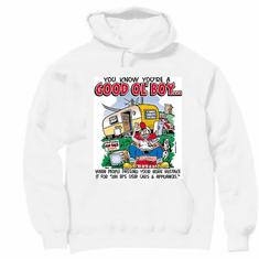 Redneck You know you're a Good Ol' Boy When people passing your home mistake it for Jim Ed's used cars and appliances hoodie hooded sweatshirt