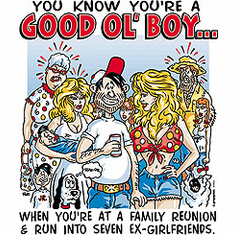Redneck You know you're a Good Ol' Boy When you are at a family reunion and run in to 7  seven ex-girlfriends shirt