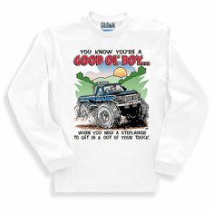 Redneck You know you're a Good Ol' Boy When you need a step ladder to get in and out of your truck long sleeve t-shirt shirt sweatshirt