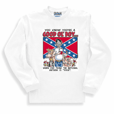 Redneck You know you're a Good Ol' Boy When you think the National Anthem is Dixie long sleeve t-shirt shirt sweatshirt
