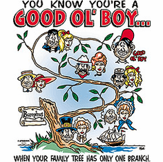 Redneck You know you're a Good Ol' Boy When your family tree only has one branch shirt