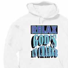 Relax God's in charge christian pullover hoodie sweatshirt