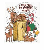 Seasonal Christmas Santa reindeer I told you the Schmidt house outhouse shirt
