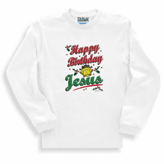 Seasonal Holiday Christmas Christian Happy Birthday Jesus long sleeve t-shirt shirt sweatshirt