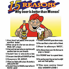 Shirt:  15 REASONS why beer is better than WOMAN
